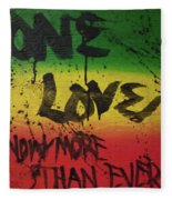 One Love, Now More Than Ever By Fleece Blanket