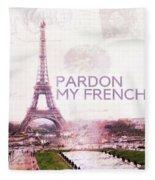Paris Eiffel Tower Typography Montage Collage - Pardon My French  Fleece Blanket