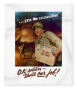 Pass The Ammunition -- Propaganda Poster Fleece Blanket