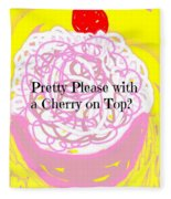 Pretty Please With A Cherry On Top Fleece Blanket