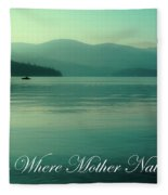 Priest Lake - Where Mother Nature Vacations Fleece Blanket