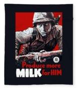Produce More Milk For Him - Ww2 Fleece Blanket