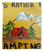 Rather Be Camping  Fleece Blanket