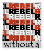 Rebel Without A Pause Fleece Blanket