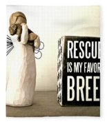 Rescued Is My Favorite Breed And The Angel Fleece Blanket