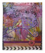 Safe To Be Soft And Strong Fleece Blanket