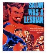 Satan Was A Lesbian Fleece Blanket