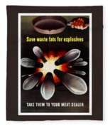 Save Waste Fats For Explosives Fleece Blanket
