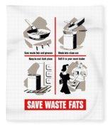 Save Waste Fats - Ww2  Fleece Blanket