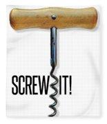 Screw It Corkscrew Poster Fleece Blanket