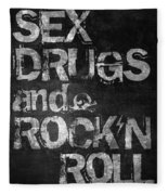Sex Drugs And Rock N Roll Fleece Blanket