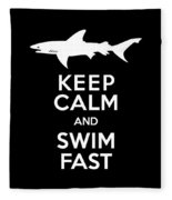 Shark Keep Calm And Swim Fast Fleece Blanket