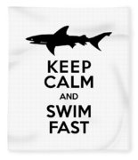 Sharks Keep Calm And Swim Fast Fleece Blanket