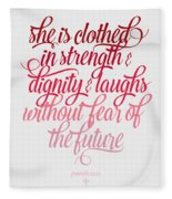 She Is Clothed Proverbs 31 25 Fleece Blanket
