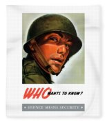 Who Wants To Know - Silence Means Security Fleece Blanket