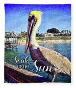 Soak Up The Sun Quote, Cute California Beach Pier Pelican Fleece Blanket