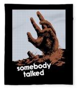 Somebody Talked - Ww2 Fleece Blanket
