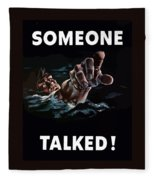 Someone Talked -- Ww2 Propaganda Fleece Blanket