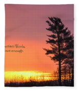 Sometimes Words Are Not Enough Fleece Blanket