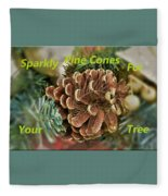 Sparkly Pine Cones For Your Tree  Fleece Blanket