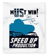Speed Up Production - Ww2 Fleece Blanket