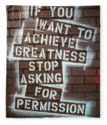 Stop Asking For Permission Fleece Blanket