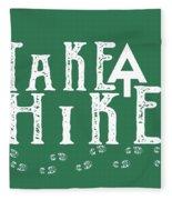 Take A Hike  Fleece Blanket