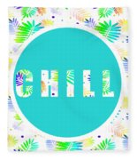Take Time To Chill Fleece Blanket