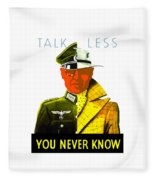 Talk Less You Never Know Fleece Blanket