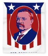 Teddy Roosevelt - Our President  Fleece Blanket