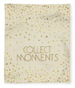 Text Art Collect Moments - Glittering Gold Fleece Blanket