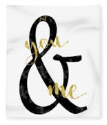 Text Art Just You And Me Fleece Blanket