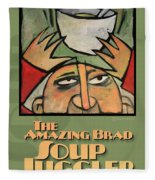 The Amazing Brad Soup Juggler  Poster Fleece Blanket