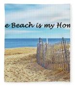 The Beach Is My Home Fleece Blanket