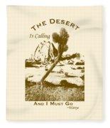The Desert Is Calling And I Must Go - Brown Fleece Blanket