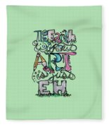 The Earth Without Art Is Just Eh Fleece Blanket