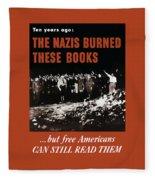 The Nazis Burned These Books Fleece Blanket