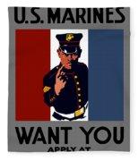 The U.s. Marines Want You  Fleece Blanket