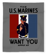 The U.s. Marines Want You  Fleece Blanket
