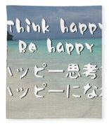 Think Happy Be Happy Fleece Blanket