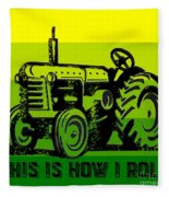 This Is How I Roll Tractor Tee Fleece Blanket