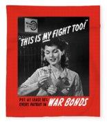 This Is My Fight Too - Ww2 Fleece Blanket