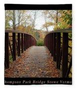 Thompson Park Bridge Stowe Vermont Poster Fleece Blanket