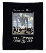 To Prevent This - Buy War Savings Certificates Fleece Blanket