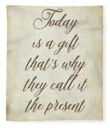 Today Is A Gift Fleece Blanket