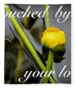 Touched By Your Love Fleece Blanket