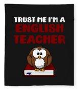 Trust Me Im A English Teacher Fleece Blanket