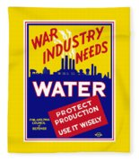 War Industry Needs Water - Wpa Fleece Blanket