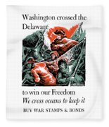 Washington Crossed The Delaware To Win Our Freedom Fleece Blanket