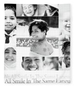We All Smile In The Same Language Fleece Blanket